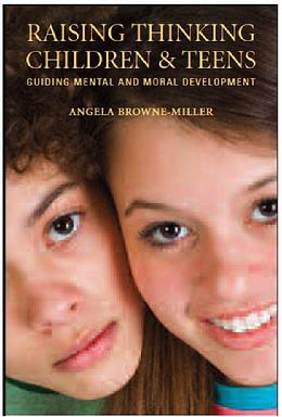 Angela Browne-Miller's book, RAISING THINKING CHILDREN AND TEENS: GUIDING MENTAL AND MORAL DEVELOPMENT, explains that children and teens can learn to think and to think well. No one should ever be told she or he cannot be more intelligent, as the brain can develope in unlimited ways, with the right prompting from the environment. Dr. Browne-Miller is an expert in several areas including children and families.